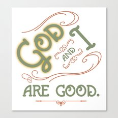 God and I are good. Light Green Canvas Print