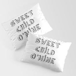 Sweet Child O'Mine Pillow Sham