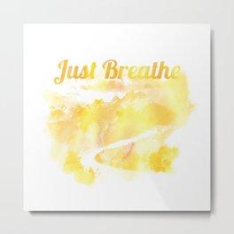 Just Breathe 03 Metal Print