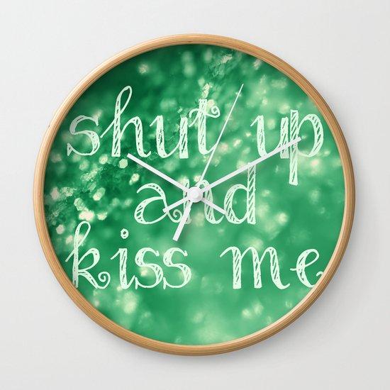 Shut Up and Kiss Me Wall Clock