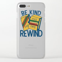 Be Kind Rewind Clear iPhone Case