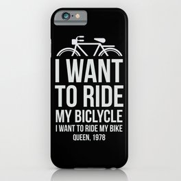 I want to ride my bike iPhone Case