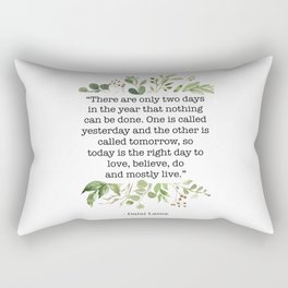"""""""There are only two days in the year that nothing can be done..."""" Yesterday and Tomorrow - Dalai Lama Quote Rectangular Pillow"""