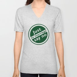 Just Say No To Marriage Unisex V-Neck