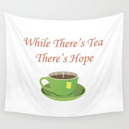 Tea and Optimism Wall Tapestry