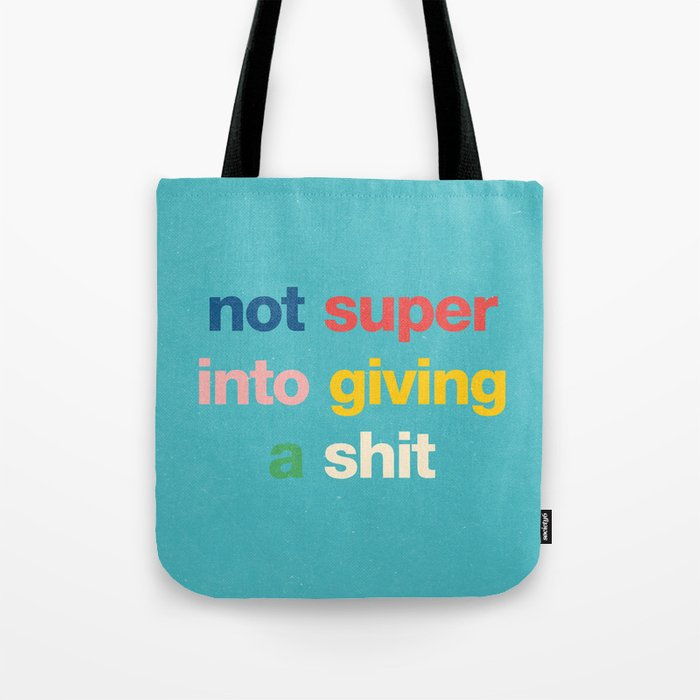 Not super into giving a shit Tote Bag