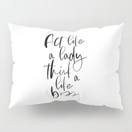 Act Like A Lady Think Like A Boss, Office Decor, Black And White Quote, Typography Art Pillow Sham