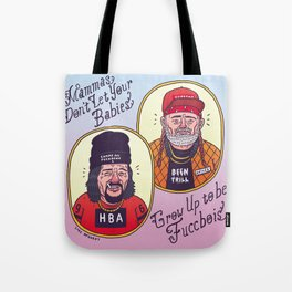 Mamma's Don't Let Your Babies Grow Up To Be Fuccbois Tote Bag