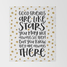 Good Friends Are Like Stars Throw Blanket