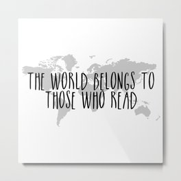 The World Belongs to those Who Read Metal Print