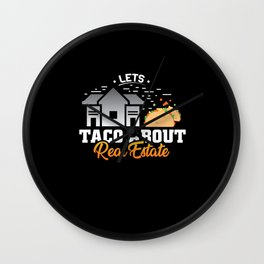 Lets Taco about Real estate Wall Clock