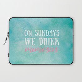On Sundays, We Drink Mimosas Laptop Sleeve