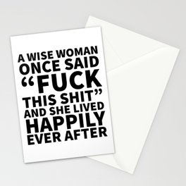 A Wise Woman Once Said Fuck This Shit Stationery Cards