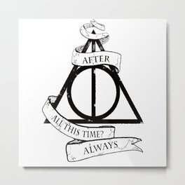 Always harry Metal Print