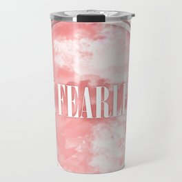 Be Fearless Travel Mug