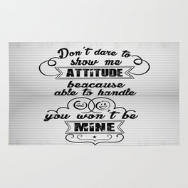Don't dare to show me attitude Inspirational Motivating Quote Design Rug