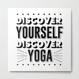 Discover Yourself Discover Yoga Metal Print