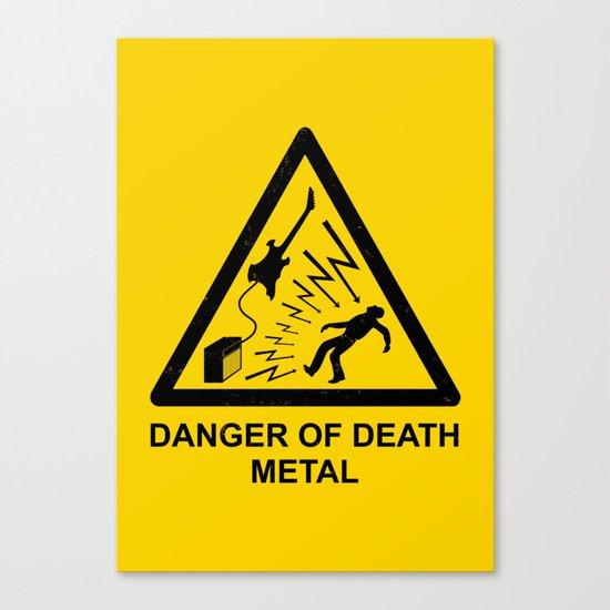 Danger Of Death Metal Canvas Print