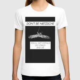 Don't be Nietzsche 2 T-shirt