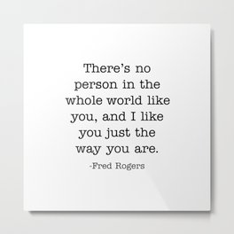 I like you just the way you are Metal Print