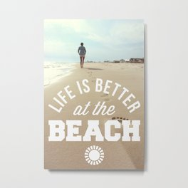 Better At The Beach Quote Metal Print