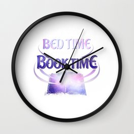 I Don't Have a Bed Time I Have a Book Time Wall Clock