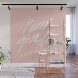 #Handwriting#never give up in pink Wall Mural