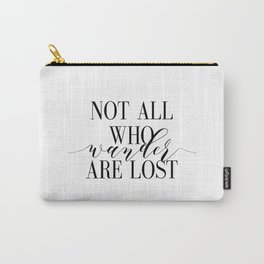 Inspirational Quote Not All Who Wander Art Lost Hustle Quote Print Typography Print Quote Carry-All Pouch