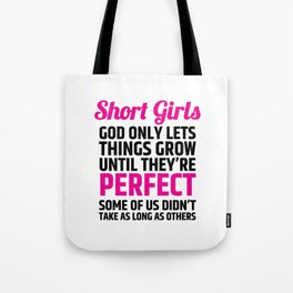 Short Girls God Only Lets Things Grow Until They're Perfect (Pink Black) Tote Bag