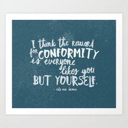 the reward for conformity Art Print