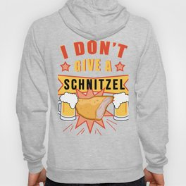 I don't give a Schnitzel - FUNNY OKTOBERFEST Drinking Team Hoody