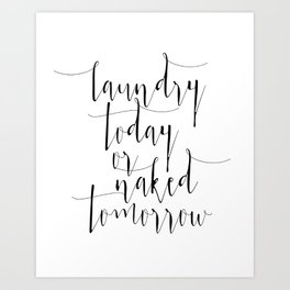 """Printable art """"Laundry Today Or Naked Tomorrow"""" Print Funny Wall Print Motivational Quote Dorm Art D Art Print"""