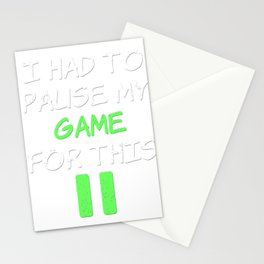 I Paused My Game To be Here - Geek VideoGamer Gift Stationery Cards