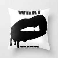 whatever Throw Pillows featuring WHATEVER by Delirium