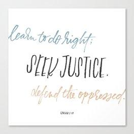 Seek justice Canvas Print