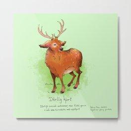 Triste dyr: Dårlig hjort Metal Print
