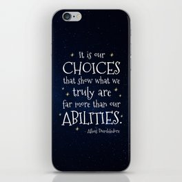 IT IS OUR CHOICES THAT SHOW WHAT WE TRULY ARE - HP2 DUMBLEDORE QUOTE iPhone Skin