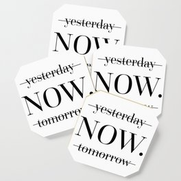 NOW Motivational Quote Coaster