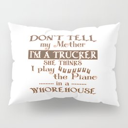 I'M A TRUCKER Pillow Sham