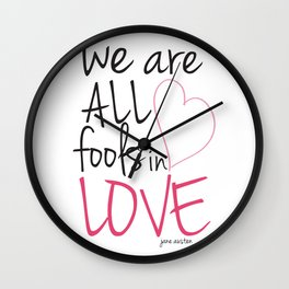 We are all fools in love Wall Clock