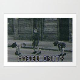 MASCULINITY  Art Print