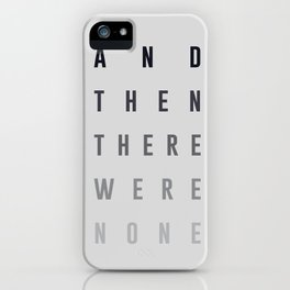 And Then There Were None iPhone Case