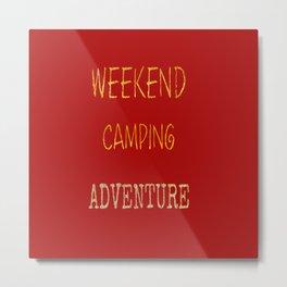 Camping On The Weekends Art Print Metal Print
