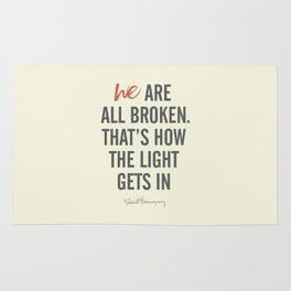 Ernest Hemingway quote, we are all broken, motivation, inspiration, character, difficulties, over Rug