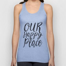 OUR HAPPY PLACE, Home Decor,Apartment Decor,Motivational Quote,Inspirational Print,Calligraphy Quote Unisex Tank Top