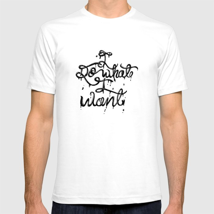 588ec9df I do What I Want Print T-shirt by jdillustration | Society6