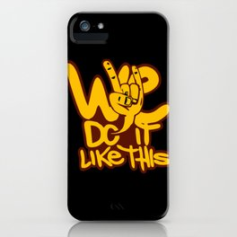 We Do Like This iPhone Case