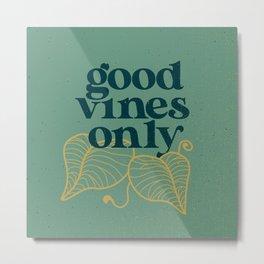 Good Vines Only - Sage Metal Print