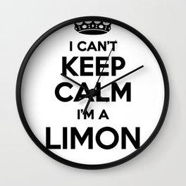 I cant keep calm I am a LIMON Wall Clock