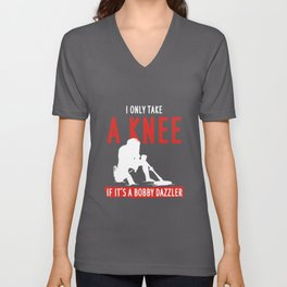 I Only Take A Knee If It's A Bobby Dazzler Unisex V-Neck